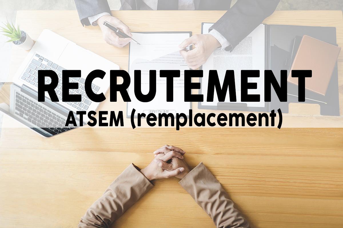 Recrutement ATSEM (remplacement)